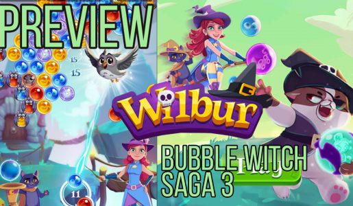 Wilbur – Bubble Witch Saga 3 Gameplay Preview【Play Games】
