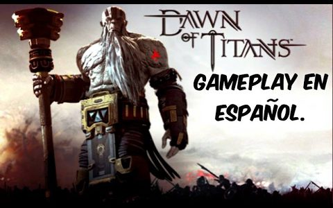 Dawn of Titans-Gameplay en Español.【Play Games】