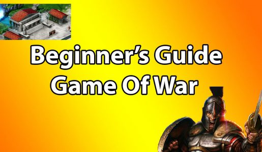 Game Of War Fire Age – Beginner's Guide【Play Games】