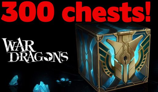 War Dragons – 300 Chests!【Play Games】