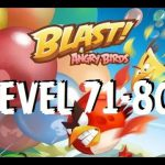 Angry Birds Blast – Walkthrough Level 71,72,73,74,75,76,77,78,79,80 – Gameplay【 iOS/Android】